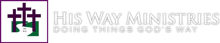 His Way Ministries. Doing Things God's Way.